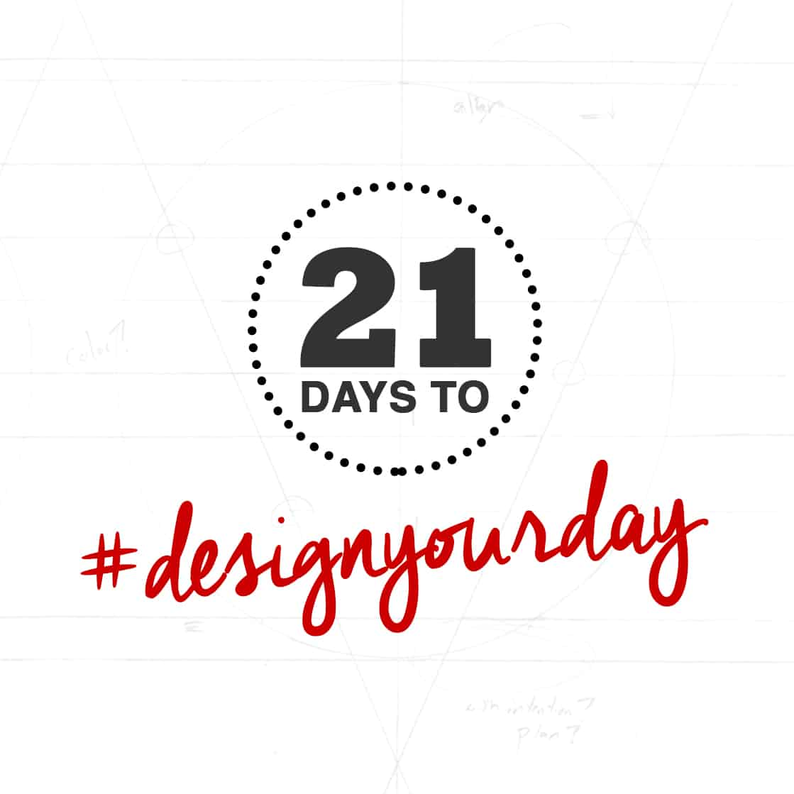 The #DesignYourDay Challenge
