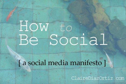 How to Be Social: A Social Media Manifesto