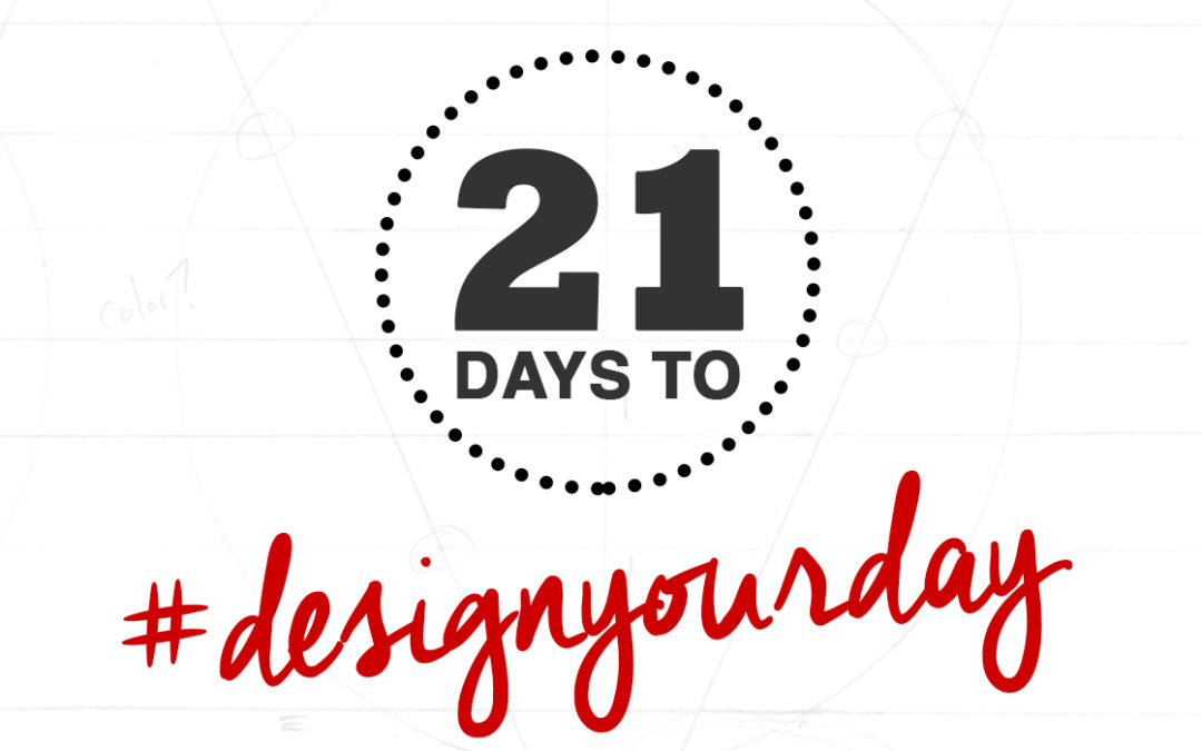How To Stop: Day 21 of the #DesignYourDay Challenge