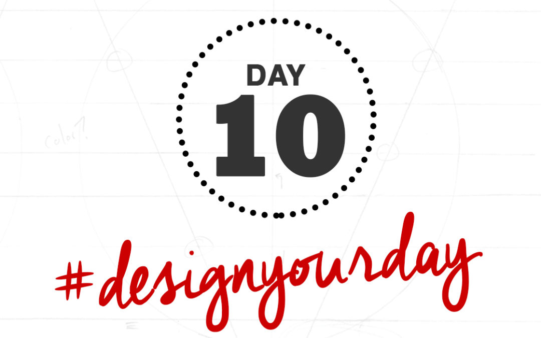 How to Stop Doing Things You Shouldn't Be Doing: Day 10 of the #DesignYourDay Challenge