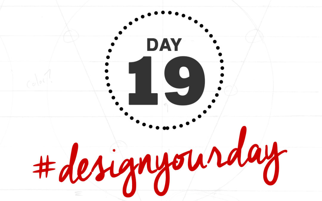 How to Learn Positive Multitasking: Day 19 of the #DesignYourDay Challenge