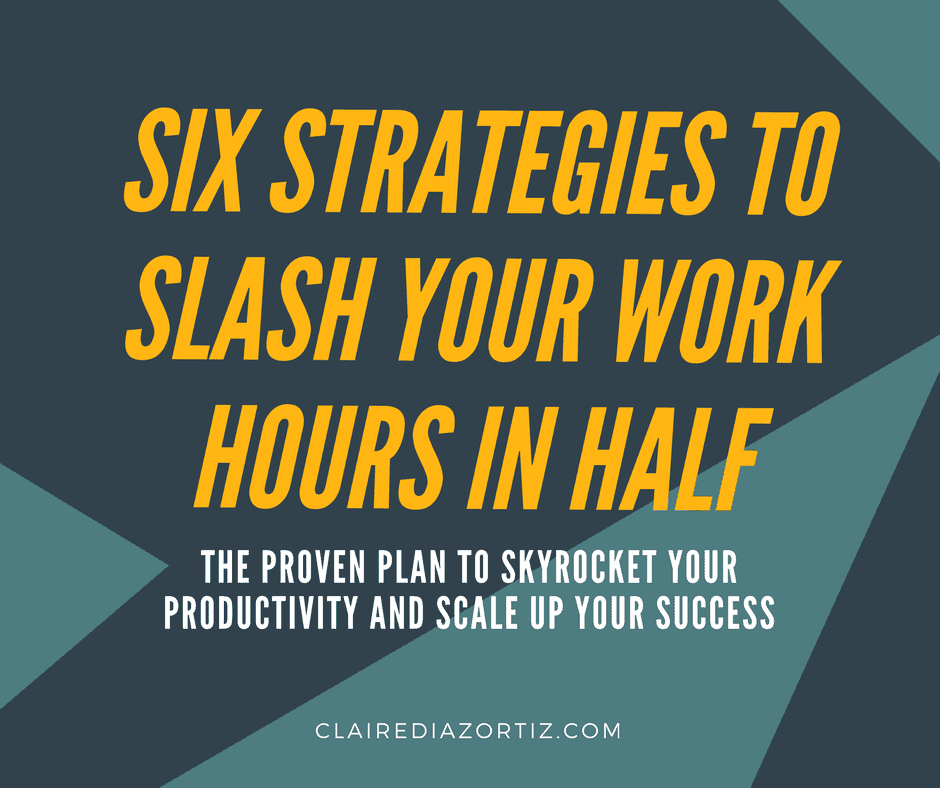 six-strategies-to-slash-your-work-hours-in-half